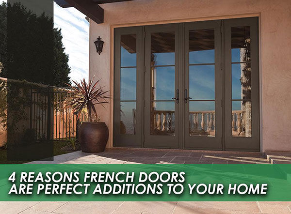 4 Reasons French Doors are Perfect Additions to Your Home