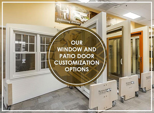 Our Window and Patio Door Customization Options