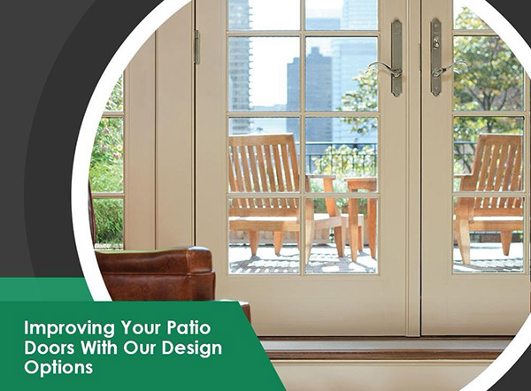 Improving Your Patio Doors With Our Design Options