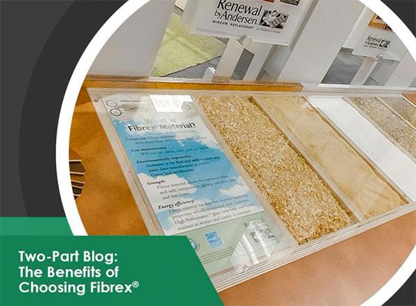 Two-Part Blog The Benefits of Choosing Fibrex®