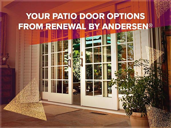 Your Patio Door Options From Renewal by Andersen®